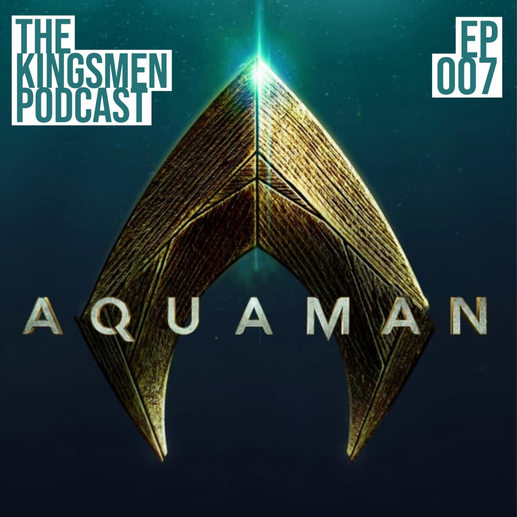 Aquaman Cover - Kingsmen Podcast
